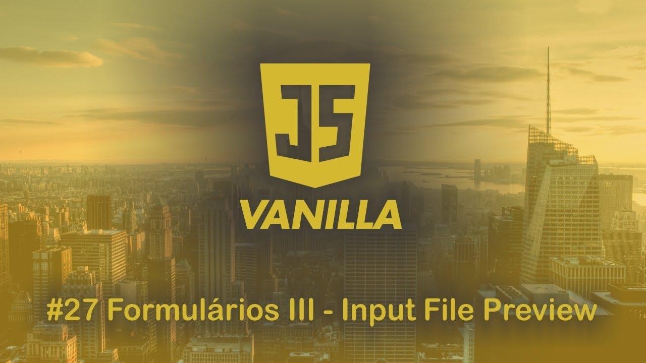 Webdesign em Foco | Vanilla Javascript - #27 Formulários III - File