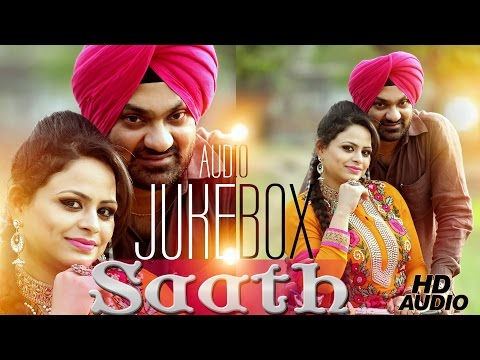Saath | Kulwinder Kally & Gurlej Akhtar | JukeBox | New Punjabi Songs | Latest Punjabi Songs 2015