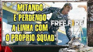 MITANDO E PERDENDO A LINHA PRO PROPRIO SQUAD (FREE FIRE)