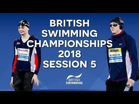EISM inc. British Swimming Championships 2018 - Session Five