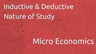 Nature of Study (Inductive & Deductive) | Introduction to Micro Economics | CA CPT | CS & CMA