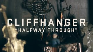 "CLIFFHANGER - ""Halfway Through"" (Official Music Video)"