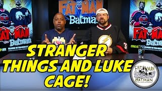 STRANGER THINGS AND LUKE CAGE!