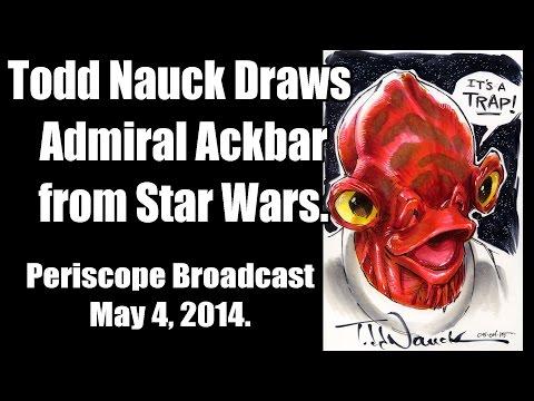 Todd Nauck draws Admiral Ackbar. Periscope broadcast.