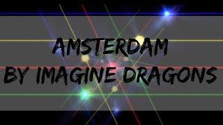 Repeat youtube video Amsterdam - Imagine Dragons (Lyrics)