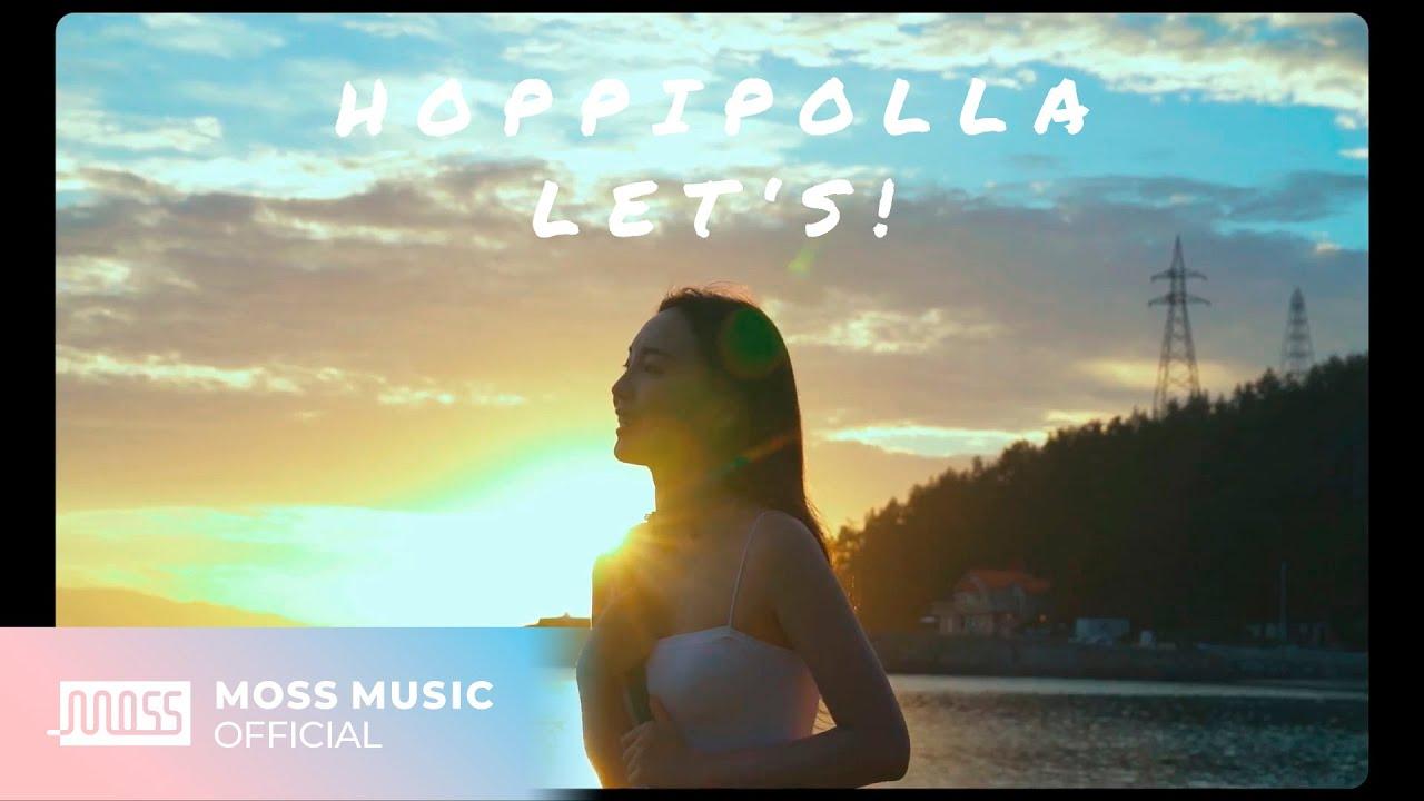 Download [MV] 호피폴라(Hoppipolla) - Let's! (ENG SUB)
