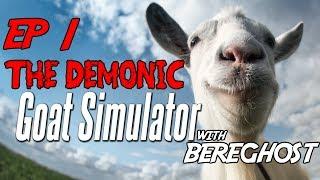 Repeat youtube video Goat Simulator: Ep1 - The Demonic Goat