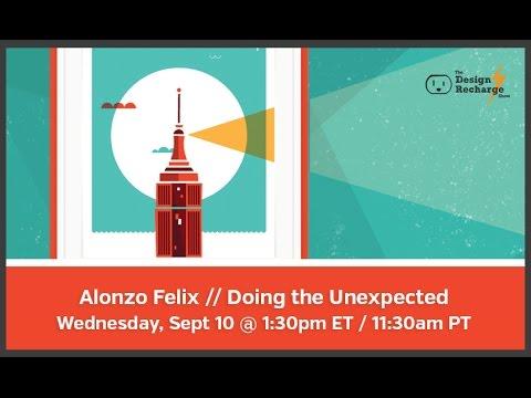 THE DESIGN RECHARGE SHOW: Alonzo Felix // Do the Unexpected