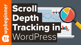 How to Use Scroll Tracking in WordPress with Google Analytics