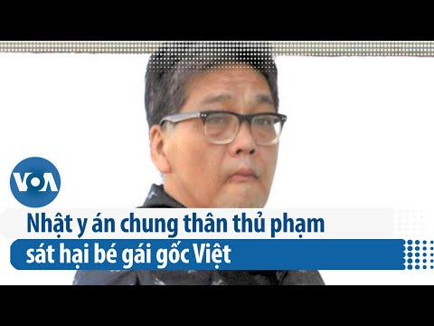 Nhật y án chung thân thủ phạm sát hại bé gái gốc Việt (VOA)