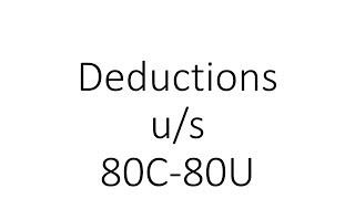 Deductions u/s 80C-80U || July 2018|| AY18-19