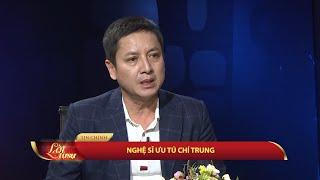 Lời Tự Sự: NSƯT Chí Trung: 'Đến khi ly thân, tôi vẫn còn rất yêu Ngọc Huyền'