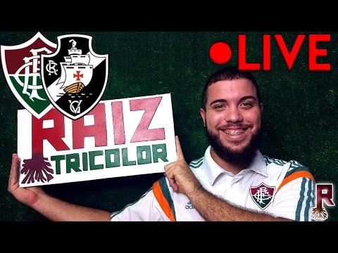 LIVE RAIZ | VASCO x FLUMINENSE