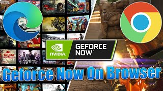 Nvidia Geforce Now - How To Use Geforce Now On Browsers - Google Chrome and Microsoft Edge