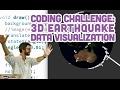 Coding Challenge #58: 3D Earthquake Data