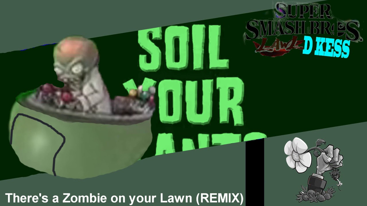 Smash Bros Lawl D Kess OST - There's A Zombie on Your Lawn (REMIX)