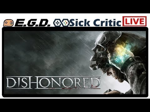 🔴Live! Dishonored! Part 3 Im Liking This Game So Far!