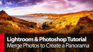 Lightroom & Photoshop Tutorial: Merge Photos to Create a Panorama - PLP # 8 Serge Ramelli