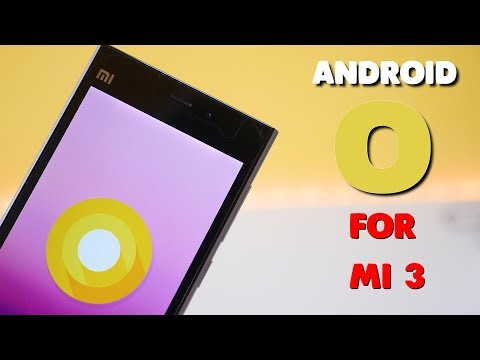 Android Oreo (8.0) for Xiaomi Mi 3 | How to install Guide