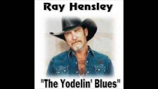Ray Hensley - The Yodelin