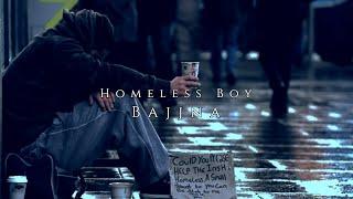 Bajjna - Homeless Boy ( Official single music videos )