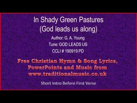 In Shady Green Pastures(God Leads Us Along) - Hymn Lyrics & Music