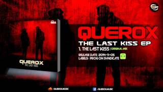 Querox - The Last Kiss (Original Mix)