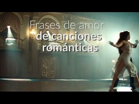 Frases De Amor De Canciones Romanticas Youtube