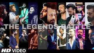 The Legends Battle Atif Aslam (VS-&) Arijit Singh