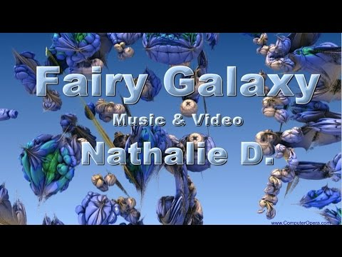 Nathalie D. Fairy Galaxy Music (Ambient Relax) & Video (Fractals 3D)