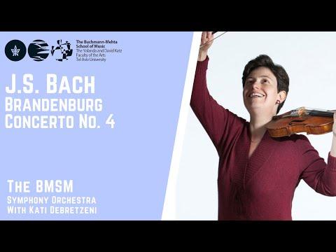 Bach - Brandenburg Concerto No. 4 - The BMSM Orchestra with Kati Debretzeni