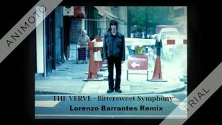 The Verve - Bitter Sweet Symphony (Lorenzo Barrantes Remix)