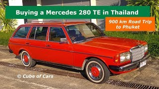 Buying a Mercedes 280 TE in Thailand  |  900 km Road Trip to Phuket