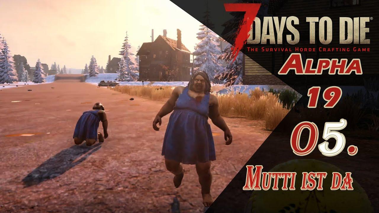 7 Days / Mutti ist wieder da und das doppelt =D  #05 [7 Days to Die Alpha 19 Let´s Play DEUTSCH]