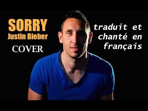 Justin Bieber - Sorry (traduction En Francais) COVER