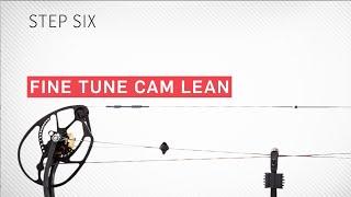 Step 6: Fine Tune Cam Lean