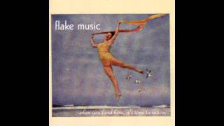 Flake Music - When You Land Here, It