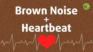 Brown Noise + Heartbeat Sounds for Sleep & Deep Relaxation