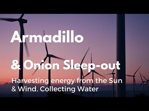 Armadillo and Onion inspired sleep-out: Harvesting energy from sun, wind and harvesting rainwater.