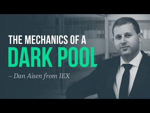The mechanics of a dark pool · Dan Aisen, IEX Trading