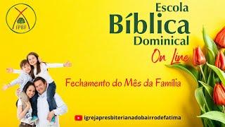 EBD - IP Bairro de Fátima - 31/05/2020.