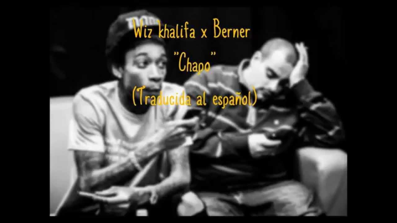 Chapo - Wiz Khalifa x Berner (Traducida al español)