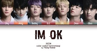 iKON - I'M OK [COLOR CODED HAN/ROM/SUBESPAÑOL LYRICS]
