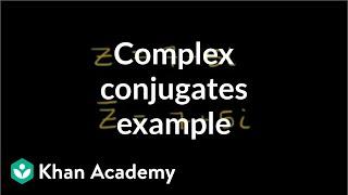 Complex Conjugates Example