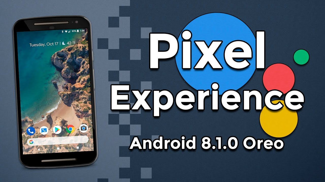 Pixel Experience   Android 8 1 0 Oreo   Very Beautiful! Motorola, Lenovo,  Xiaomi, Oneplus