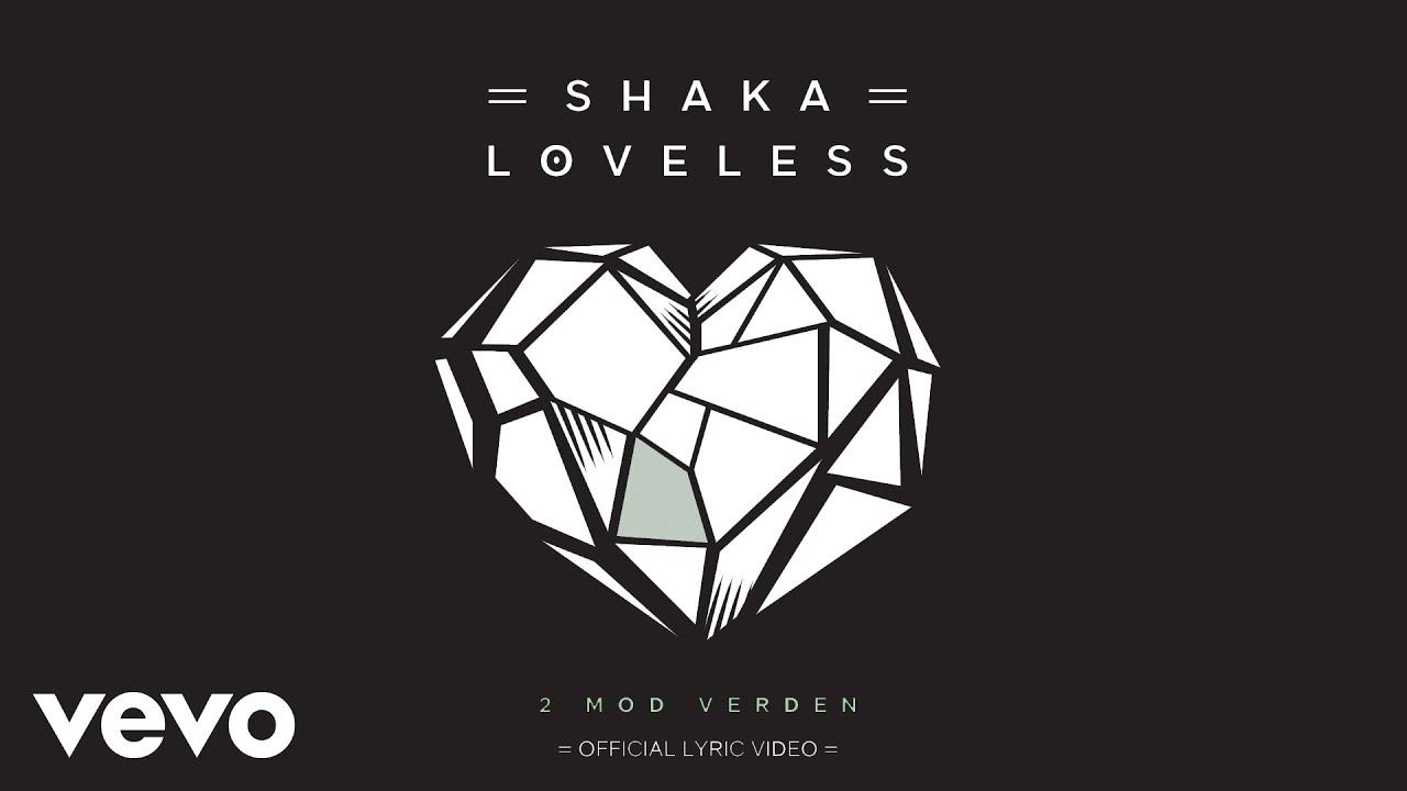 shaka-loveless-2-mod-verden-lyric-video-shakalovelessvevo