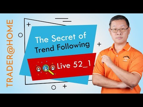 Forex สอน เทรด : 295 - The Secret of Trend Following (Live52_1, 2019)