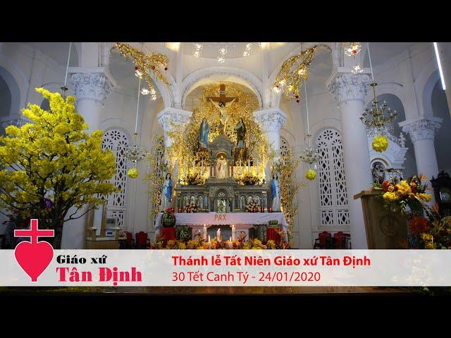 Thánh lễ Tất Niên (30 Tết Canh Tý) - Giáo xứ Tân Định - 24/01/2020