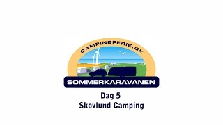 Sommerkaravanen 2015 Dag 5 (Skovlund Camping)