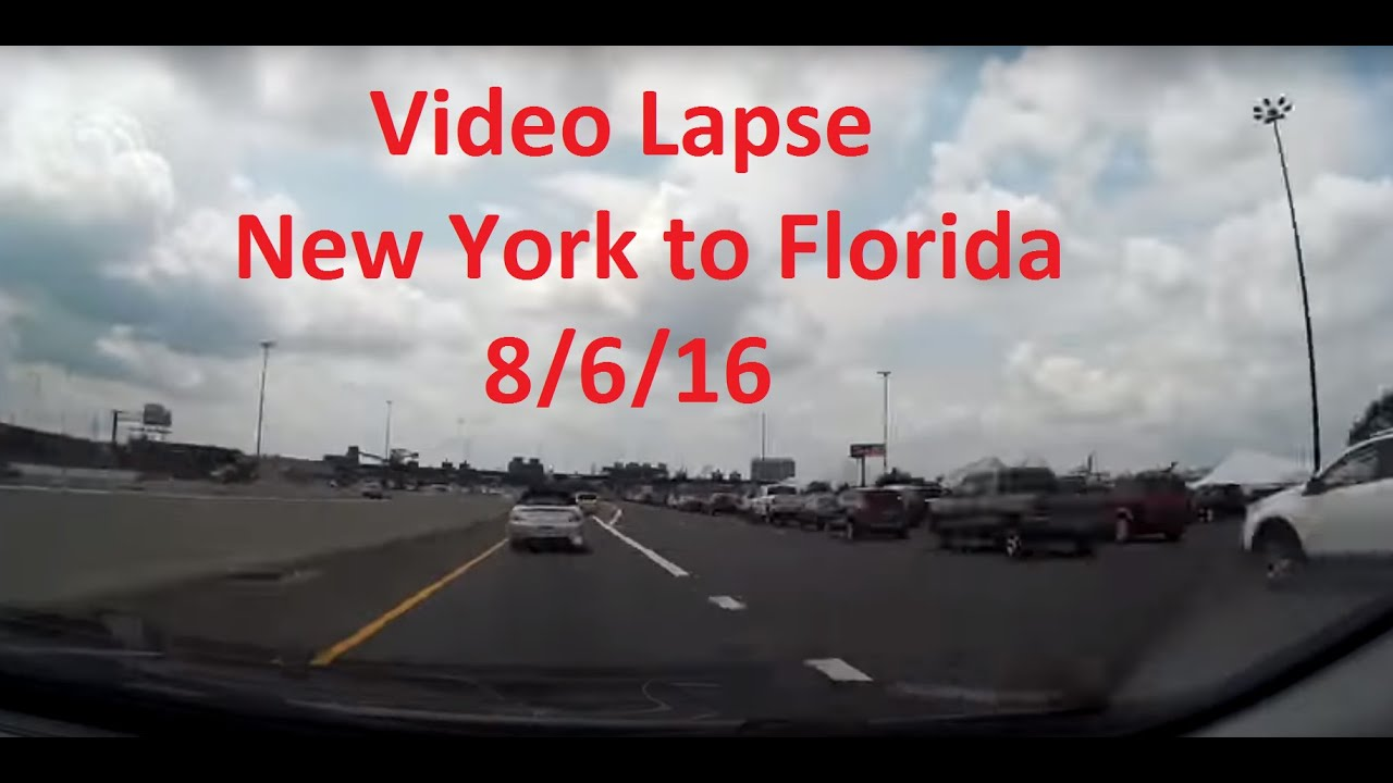 New York To Florida Drive >> Time Lapse Drive From New York To Florida 8 6 16 8 7 16 Youtube